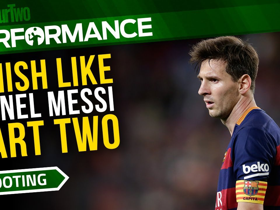 Finish like Lionel Messi: Part two